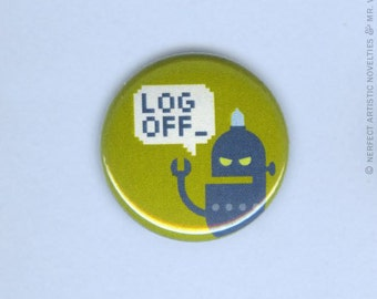"""Log Off 1"""" Pin-Back Button"""