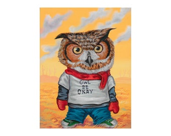 Owl Be Okay -  limited edition reproduction by Mr. Hooper