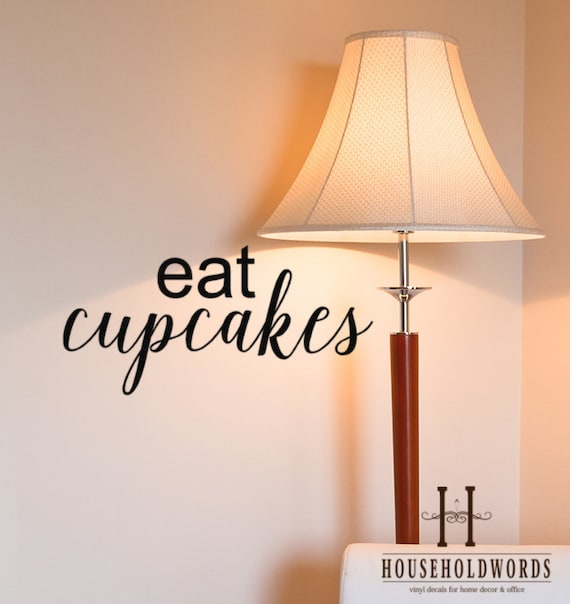 """Cupcake Decal, Eat Cupcakes vinyl decal, food quotes, bakery decor, kitchen vinyl wall decals, Kitchen Decor, Gifts for Bakers  12"""" X 24"""""""