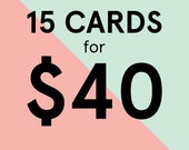 15 Greeting Cards for 40 Dollars