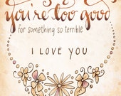You're Too Good Sympathy Greeting Card // Loss Infertility TTC Hand Lettering Support Encouragement Love Gift Card