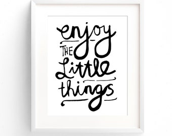 Enjoy The Little Things - A4 Print. Modern inspirational quote (in Classic Black and White)
