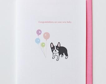 Baby Boston Terrier Card - Animal Card, New Baby Card, Baby Boy Card, Cute, Baby Girl Card, Handmade, Baby Shower, Congratulations