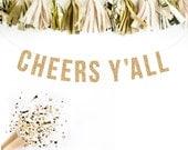 CHEERS Y'ALL Gold Glitter Banner.  Bachelorette Banner Glitter Garland.  Bridal shower decor. Birthday Party. Wedding Shower.