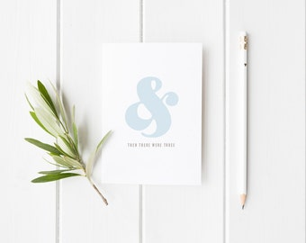 Greeting Card, There Were Three, Then There Were Four, New Baby Card, Ampersand Card, Card for New Parents, Handmade Card