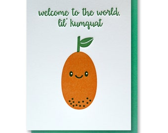 READY TO SHIP! Cute Fun Welcome to the World Lil Kumquat Baby or Baby Shower Congratulations Letterpress Card | kiss and punch