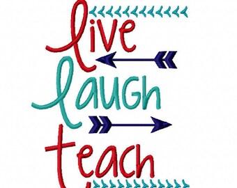 Live Laugh Teach Machine Embroidery Design 7x5 10x6 Instant download shirt teacher school christmas gift love arrow elementary preschool