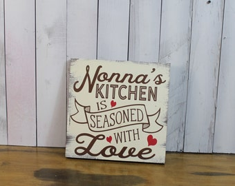 Nonna's Kitchen Sign/Seasoned with Love/Great Mother's Day Gift/ Sign/Kitchen Sign/Wood Sign/Kitchen Decor/Christmas G