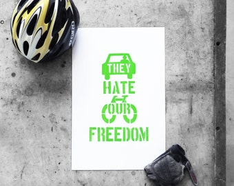 They Hate Our Freedom Letterpress Printed Bicycle Poster