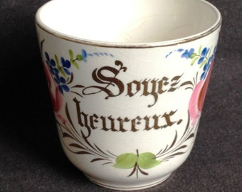 Be happy. Stunning antique precious French porcelain message cup. Friendship and love gift idea.