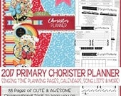 2017 Primary Chorister PLANNER, Singing Time Helps, 2017 Primary Theme, Printable LDS Planner, CTR Choose the Right - Instant Download