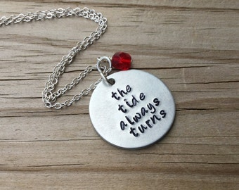 "Tide Turns Inspiration Necklace- ""the tide always turns"" with an accent bead of your choice- Hand-Stamped Necklace"