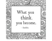"Coloring poster with Buddha quote ""What you think you become"""