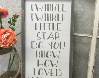 Twinkle Twinkle little star do you know how loved you are - nursery art - wood sign