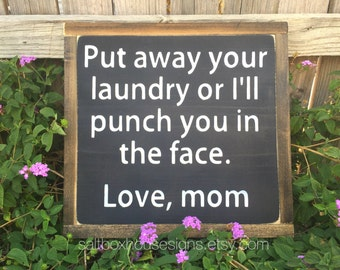 Put Away Your Laundry Sign