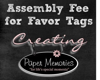 Assembly fee for favor tags