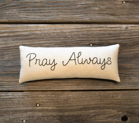 Pray always decorative pillow christian home decor for Christian home decor