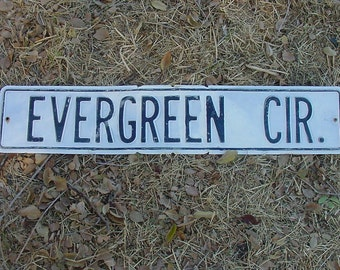 "Vintage White Washed TIN Road Sign Chippy Shabby Black Paint Letters 30"" x 6"" EVERGREEN CIR Street Sign"
