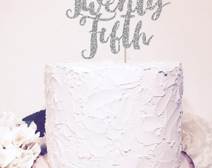 Twenty Fifth wedding anniversary cake topper, Chic decor. Script letter, silver weddings. 25th anniversary celebration.