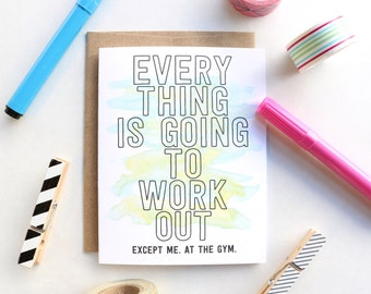 Everything is Going to Work Out Greeting Card