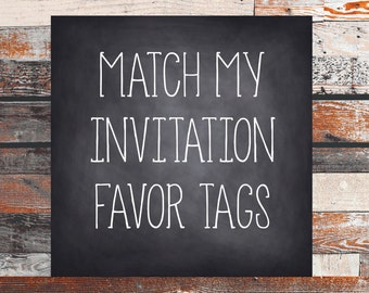 Favor Tags. Match your invitation Favor Tags.