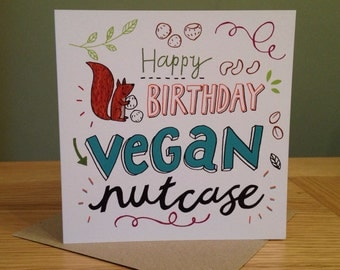 Vegan Nutcase Happy Birthday Card -  Eco Friendly