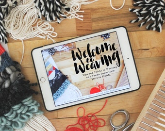 eBook and Video Course | Welcome to Weaving: Tips and Tricks to Weaving on a Frame Loom from Start to Finish