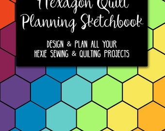 Hexagon Quilt Planning Sketchbook for Hexie Sewing Design