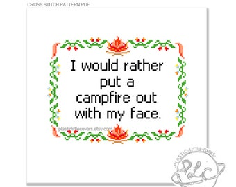 I Would Rather Put a Campfire Out with My Face. Modern tv funny Cross Stitch Pattern. Debra Morgan. Dexter. Digital Download PDF.