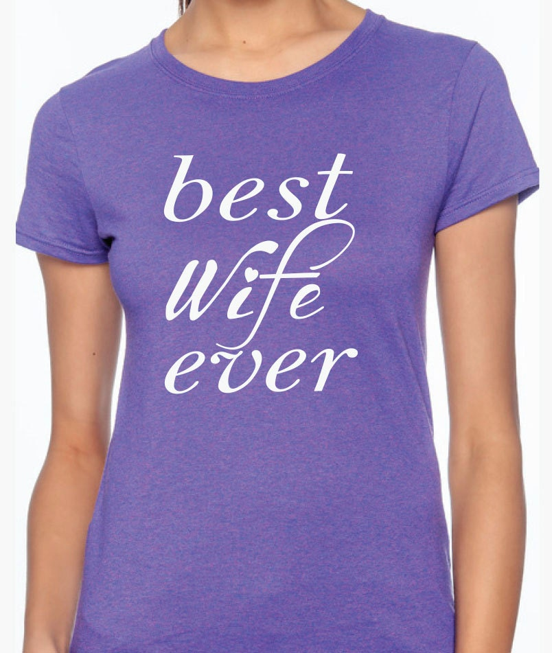 wife gift BEST WIFE EVER wife Christmas gift by BRDtshirtzone