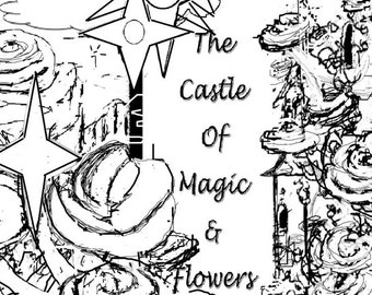 "Part 2 : Adult Coloring Book, ""The Castle of Magic & Flowers"" Digital Download"