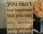 You Can't Buy Happiness, But You Can Buy Bourbon - Hand-painted Wood Sign