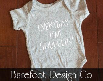 Everyday I'm Snugglin bodysuit FREE and FAST Shipping in the US!