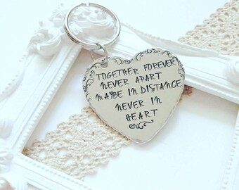 Together forever never apart, handstamped keychain, Long distance relationship, Boyfriend gift, Sister gift, Best friend gift