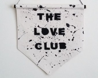 Wall banner / wall hanging / wall decor / wall art / monochrome wall banner / The love club