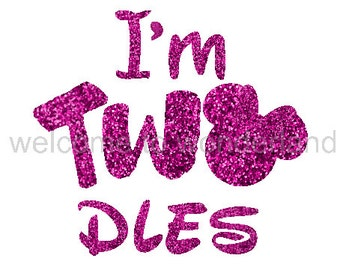 I'm TWOdes Sparkly Glitter DIY Iron On 2nd Birthday Decal in your choice of Sparkle Color