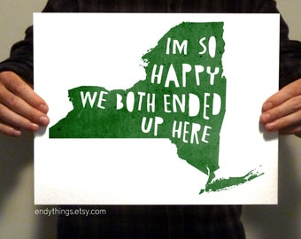"New York - ""I'm so happy we both ended up here"" - Typography Print"