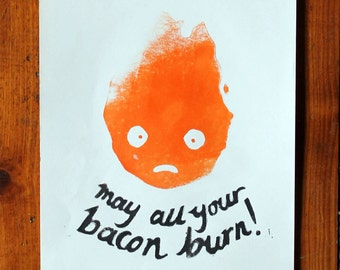 Calcifer 'May all your bacon burn' Print from Howl's Moving Castle