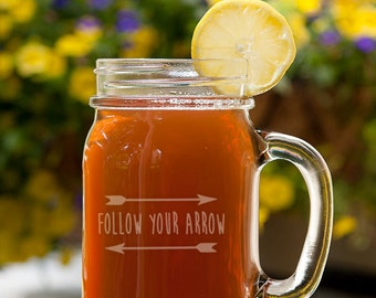 Follow your Arrow with Arrows Customizable Etched Canning Jar Mug Glassware Gift