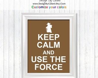 Keep Calm Star Wars Print, Keep Calm Print, Star Wars Print, Yoda Print, Keep Calm and Use the Force