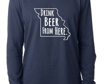 Craft Beer Missouri- MO- Drink Beer From Here™ Long Sleeve Shirt