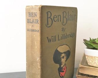VINTAGE WESTERN BOOK, Antique Ben Blair Book, Vintage Cowboy book, Antique decor book, Cowboy book for decor  collecting, 1907 antique book