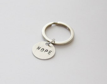 Nope Key Ring, Nope Keychain, Nope Accessoires, Handstamped Nope Keychain, Hand stamped Keychain Accessories, Nope Purse Charm, Nope Gift