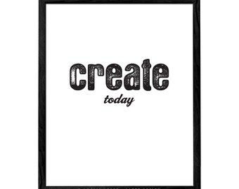 Create today, Love deeply, Think for yourself. Black and white Motivational print typographic print create print create poster typographic