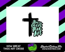 How Great Thou Art, Christian SVG, Christian Cross, Religious SVG, svg files, dxf files, studio files, cricut files, digital cut files