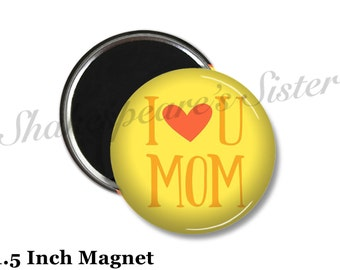 I Love You Mom - Fridge Magnet - Mom Magnet - 1.5 Inch Magnet - Yellow Kitchen Magnet