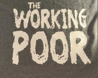 The working poor shirt