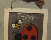 Ladybug Bumblebee Friends hand painted on a small screen metal sign, Great Friendship Gift, Ladybug Lover, Primitive Sign, Fun Whimsical