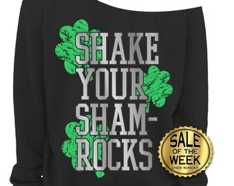 ST PATRICKS Day Shirt - SWEATSHIRT - Shake Your Shamrocks - Irish Shirt - Womens - Off Shoulder Sweater - Black - s, med, large, xl, xxl, 3x