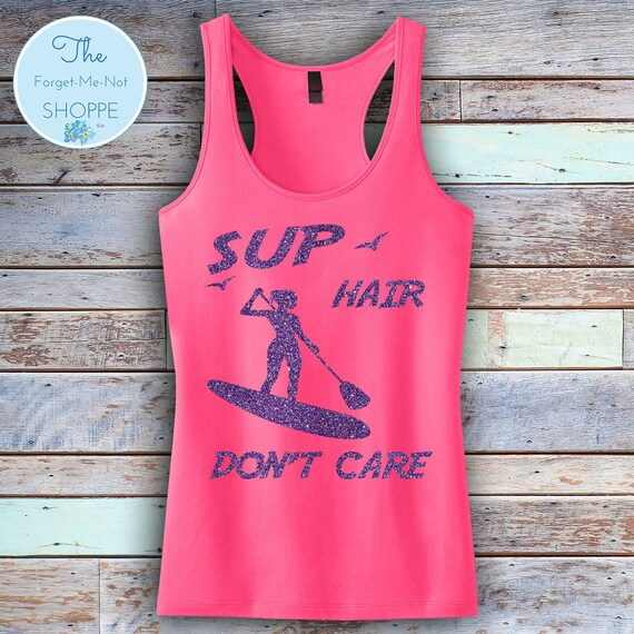 SUP Hair Don't Care Racerback Tank Top ~ Choose shirt color and Glitter Color ~ Paddle Board, Beach, Vacation, water, Surf, Cruise, Shirt